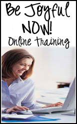 Be Joyful Now - Online Training